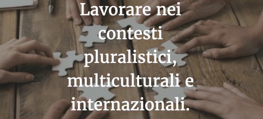 Lavorare nei contesti pluralistici, multiculturali e internazionali